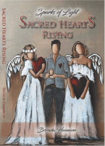Sacred Hearts Rising : Sparks of Light Book 3